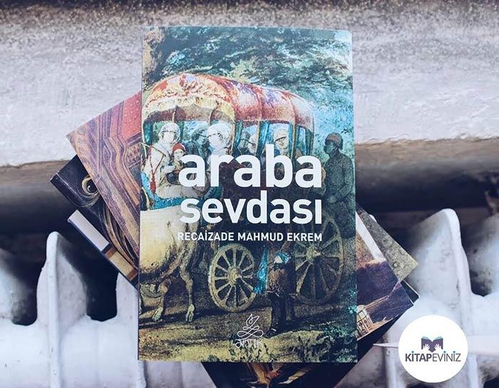 Araba Sevdası Kitap Alıntıları – Recaizade Mahmut Ekrem